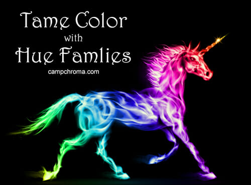 Learn how to tame color using Hue Families. Enroll in Camp Chroma today.
